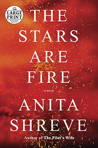 The Stars Are Fire: A novel (Random House Large Print)