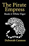 download ebook the pirate empress: white tiger: a serial novel, book 2 (volume 2) pdf epub