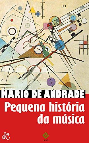 Pequena História da Música: Com notas e comentários de Mário de Andrade (Edição Ilustrada)
