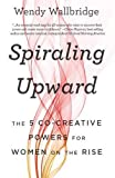 Spiraling Upward: The 5 Co-Creative Powers for Wom..