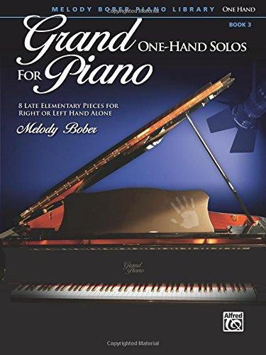 Grand One-Hand Solos for Piano, Bk 3: 8 Late Elementary Pieces for Right or Left Hand Alone
