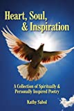 Heart Soul and Inspiration, Kathy Sabol, 143432799X