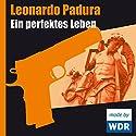 Ein perfektes Leben (Das Havanna-Quartett 1) Hörspiel von Leonardo Padura Gesprochen von: Udo Wachtveitl, Tim Seyfi, Helmut Stange, Heinrich Schmieder, Sophie von Kessel