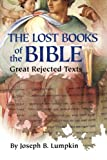 Lost Books of the Bible: The Great Rejected Texts