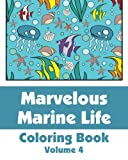 Marvelous Marine Life Coloring Book, Various, 1493763296