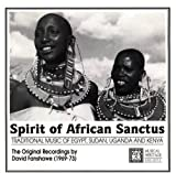Spirit of African Sanctus: Traditional Music of Egypt, Sudan, Uganda and Kenya. The Original Recordings By David Fanshawe (1969-73)