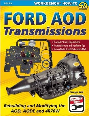 Ford AOD Transmissions( Rebuilding and Modifying the AOD AODE and 4R70W)[FORD AOD TRANSMISSIONS][Paperback]