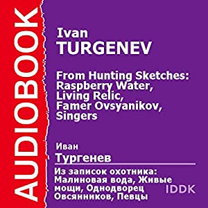 From Hunting Sketches: Raspberry Water, Living Relic, Famer Ovsyanikov, Singers [Russian Edition] Audiobook