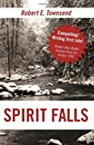 Spirit Falls, Robert E. Townsend, 160844158X