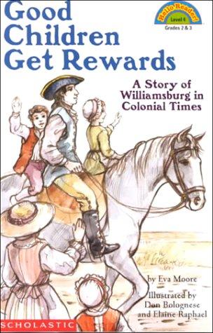 Schol Rdr Lvl 4: Good Children Get Rewards a Story of Colonial Times: A Story Of Colonial Times (level 1) (HELLO READER LEVEL 4) PDF