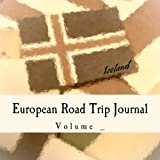 European Road Trip Journal: Iceland Flag Cover (S M Road Trip Journals)