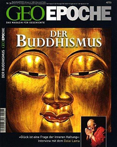 GEO Epoche 26/2007: Der Buddhismus - Glück ist eine Frage der inneren Haltung Interview mit dem Dalai Lama