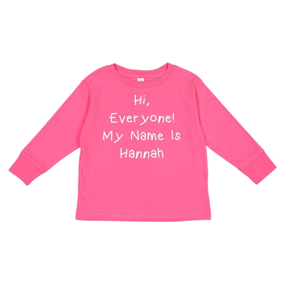 Personalized Name Toddler//Kids Long Sleeve T-Shirt Everyone My Name is Hannah Mashed Clothing Hi