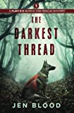 The Darkest Thread (Flint K-9 Search & Rescue Mysteries) (Volume 1)