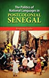 The Politics of National Languages in Postcolonial Senegal, Ibrahima Diallo, 1604977248