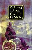 Killing Time, Caleb Carr, 0375430768