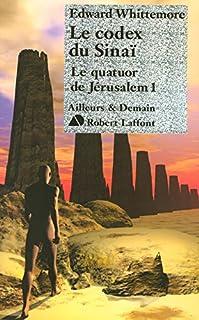 Le quatuor de Jérusalem 01 : Le codex du Sinaï, Whittemore, Edward