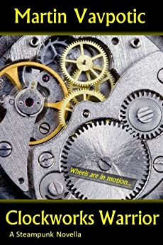Clockworks Warrior by [Vavpotic, Martin]