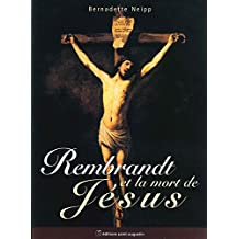 REMBRANDT ET LA MORT DE JÉSUS