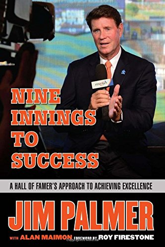 Jim Palmer: Nine Innings to Success: A Hall of Famer's Approach to Achieving Excellence