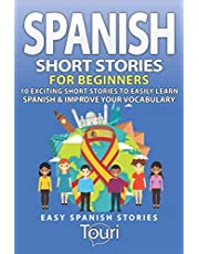 Spanish Short Stories for Beginners: 10 Exciting Short Stories to Easily Learn Spanish & Improve Your Vocabulary