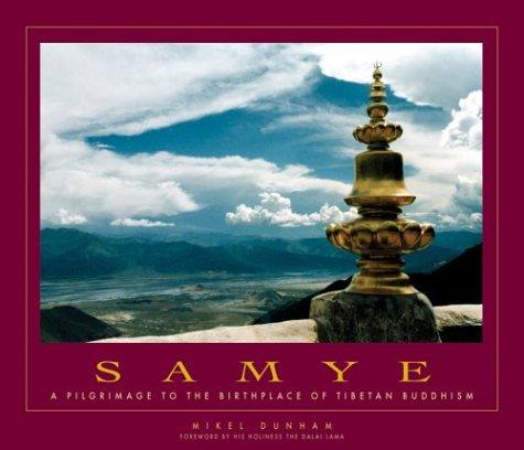 Samye: A Pilgrimage to the Birthplace of Tibetan Buddhism PDF