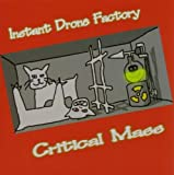 Critical Mass by Instant Drone Factory