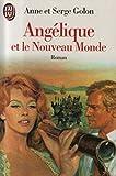 Angélique, Tome 7 : Angélique et le nouveau monde