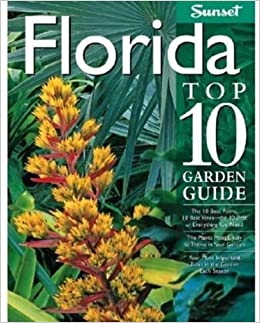 Book By Robert E. Bowden Florida Top 10 Garden Guide: The 10 Best Palms, 10 Best Vines--the 10 Best of Everything You Need - (1st Frist Edition)
