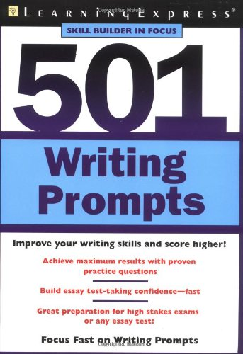 501 Writing Prompts (LearningExpress Skill Builder in Focus) ()