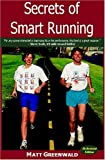 Secrets of Smart Running, Matt Greenwald, 1593600437