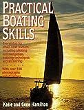 Practical Boating Skills, Katie Hamilton and Gene Hamilton, 0688132057
