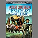 The Longest Way Home Audiobook by Robert Silverberg Narrated by Stefan Rudnicki