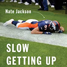 Slow Getting Up: A Story of NFL Survival from the Bottom of the Pile Audiobook by Nate Jackson Narrated by Nate Jackson