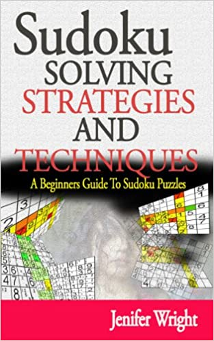 Sudoku Solving Strategies And Techniques - A Beginners Guide