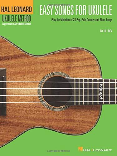 (Easy Songs For Ukulele Supplementary Songbook To Hal Leonard Ukulele Method)