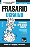 Frasario Italiano-Ucraino e vocabolario tematico da 3000 vocaboli