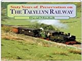 Sixty Years of Preservation on the Talyllyn Railway (Railway Heritage)