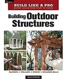 Building Outdoor Structures, Scott McBride, 156158939X