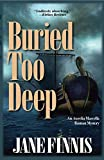 img - for Buried Too Deep: An Aurelia Marcella Roman Mystery (Aurelia Marcella Roman Series) book / textbook / text book