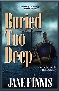 Buried Too Deep: An Aurelia Marcella Mystery (Aurelia Marcella Roman (Pdf))