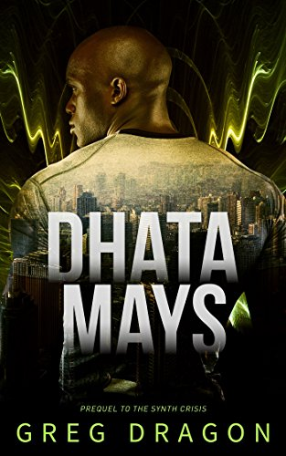 Search : Dhata Mays (The Synth Crisis Book 0)