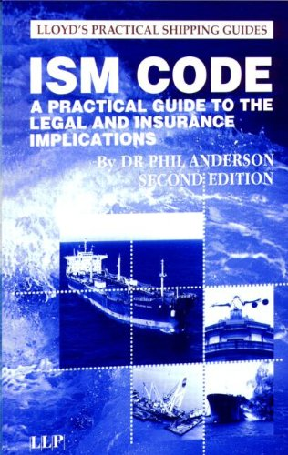 The ISM Code: A Practical Guide to the Legal and Insurance Implications (Lloyd's Practical Shipping Guides) Pdf