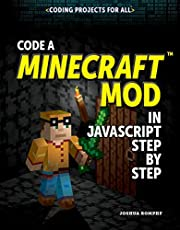 Code a Minecraft® Mod in Javascript Step by Step (Coding Projects for All)