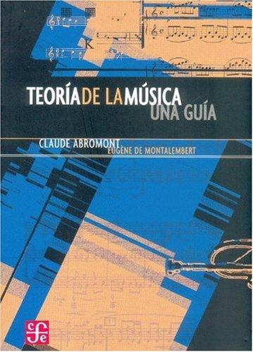 Descargar Libro Teoria De La Musica. Una Guia Claude Abromont