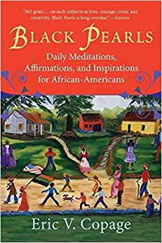 Black Pearls: Daily Meditations, Affirmations, and Inspirations for African-Americans by Eric V. Copage (2005-02-09)