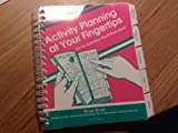 Activity Planning at Your Fingertips : 1995 Updated Version, Knoth, Marge, 0927935082