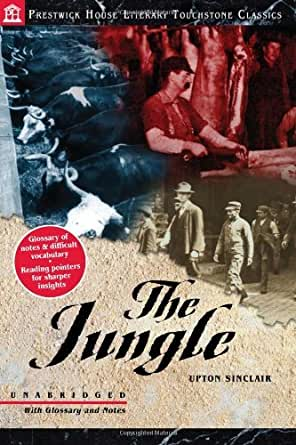 literary analysis of the book the jungle by upton sinclair Sinclair uses many literary devices in the jungle that add on to the already very fascinating story he has many examples of symbolism in the book.