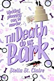 Till Death do us Bark (Happy Tails Dog Walking Mysteries) (Volume 2)