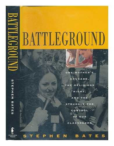 Battleground: One Mother's Crusade, the Religious Right, and the Struggle for Control of Our Classrooms